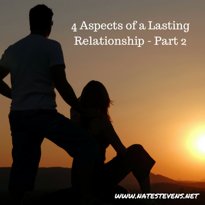 4 Aspects of a Lasting Relationship – Part 2