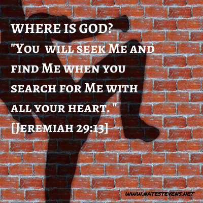 If You're Wondering Where God Is…