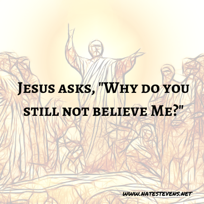8th Question Jesus Asks (From the Gospel of John)
