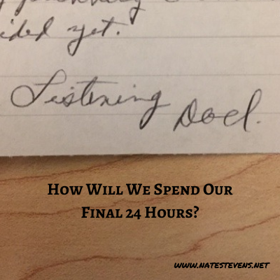 How Will We Spend Our Final Day?